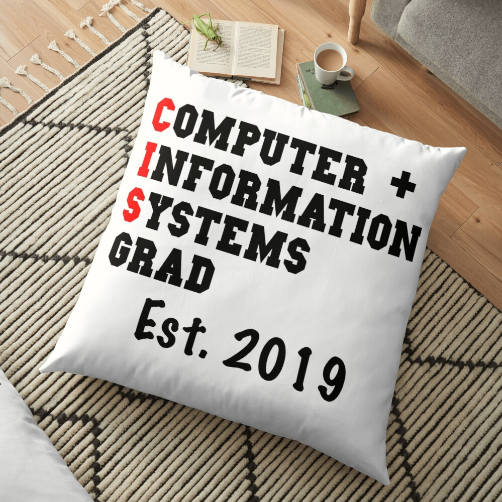 Computer And Information Systems Graduation Shirt - CIS Graduation 2019  Floor Pillow