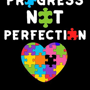 Progress not Perfectio Dare To Be Yourself Autism Awarenes cute puzzle heart shape design for family light it up blue support autistic asperger by bulletfast
