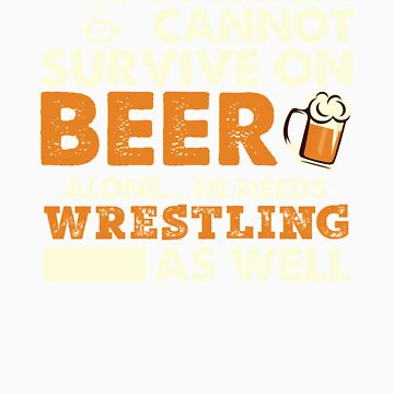 Man Cannot Survive On Beer Alone He Needs Wrestling As Well by orangepieces