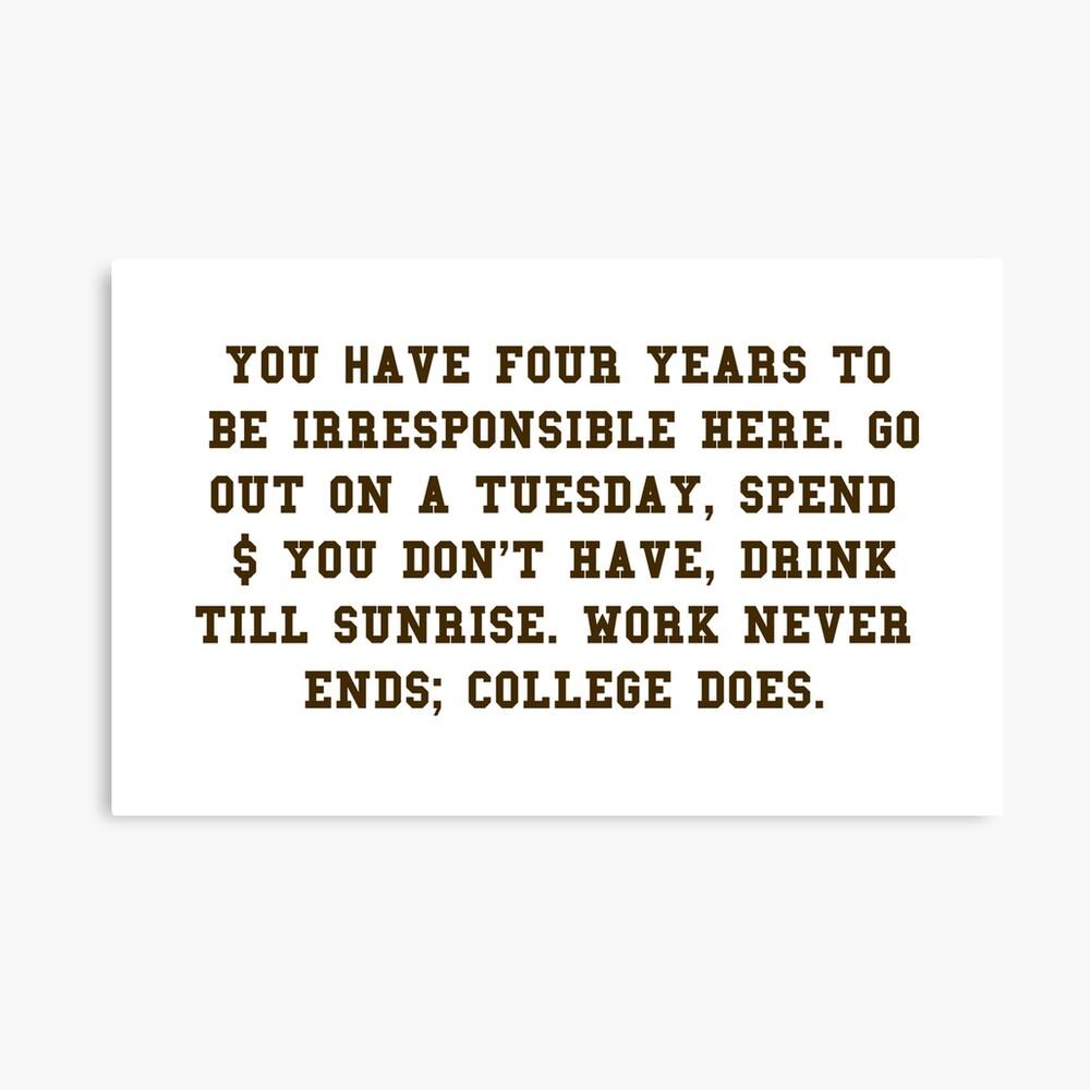 College-Zitat - College beendet Brown / Weiß Leinwanddruck