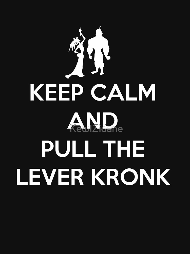 Keep Calm and Pull the Lever Kronk | Unisex T-Shirt