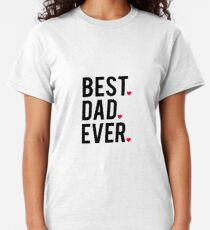 Best dad ever, word art, text design with red hearts Classic T-Shirt