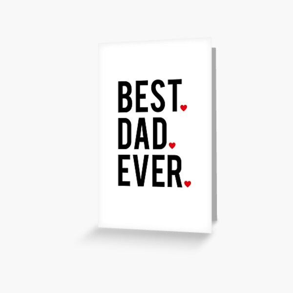 Best dad ever, word art, text design with red hearts Greeting Card
