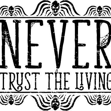 Vertraue niemals dem Lebenden von SandiTyche