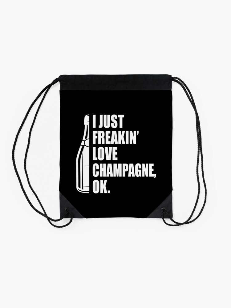 Alternate view of I Just Freakin' Love Champagne Quote Drawstring Bag