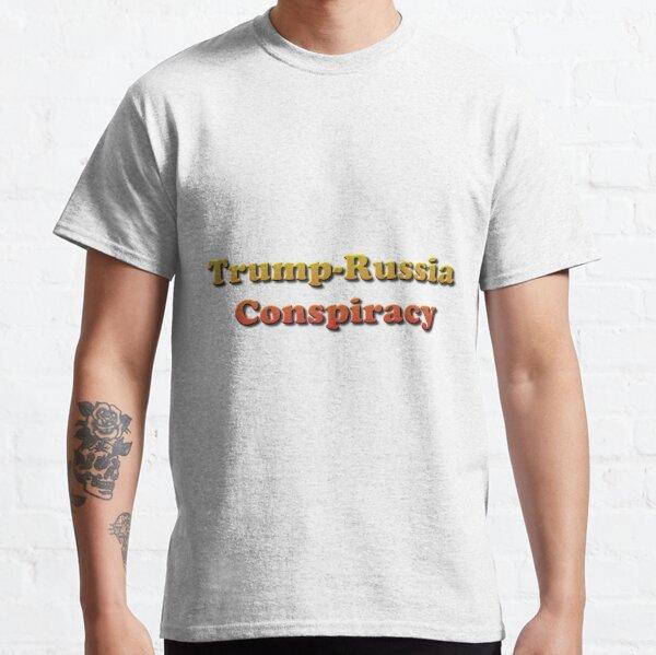 Trump-Russia Conspiracy Classic T-Shirt