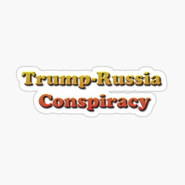 Trump-Russia Conspiracy Sticker
