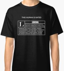 """This Human is Rated L for """"LIBERAL"""" Classic T-Shirt"""