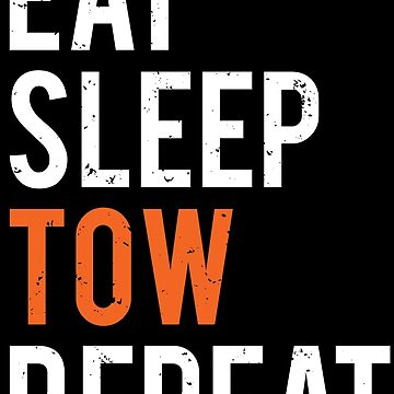 Funny Eat Sleep Tow Repeat Truck Driver T-shirt by zcecmza