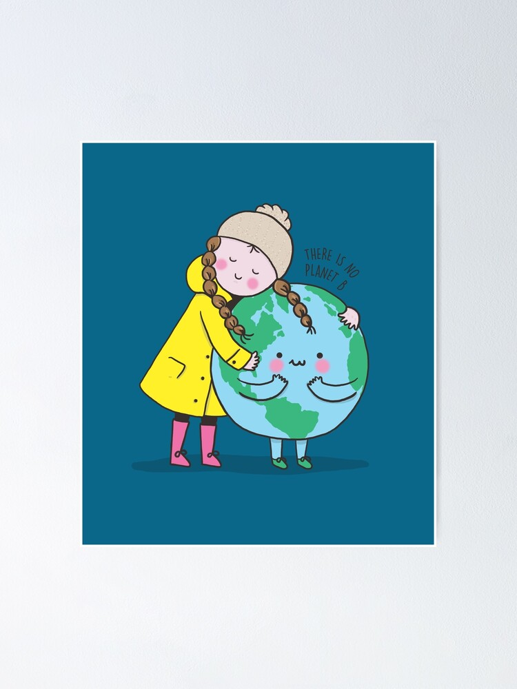 Alternate view of THERE IS NO PLANET B Poster