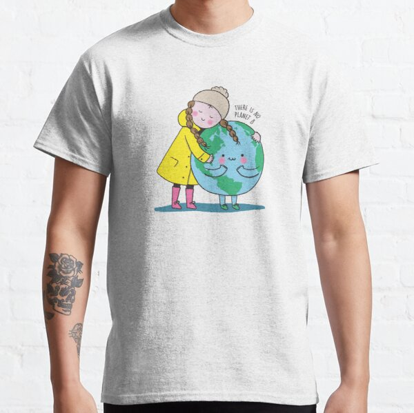 ES GIBT KEINEN PLANETEN B Classic T-Shirt