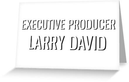 Executive producer larry david greeting cards by blaineturley executive producer larry david by blaineturley m4hsunfo