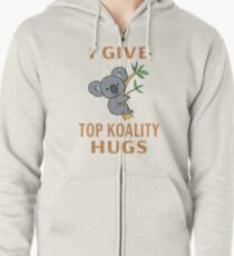 I Give Top Koality Hugs Zipped Hoodie