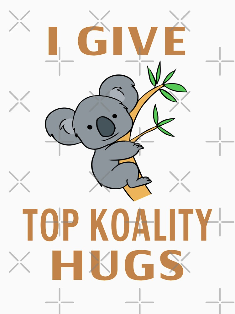 I Give Top Koality Hugs | Unisex T-Shirt
