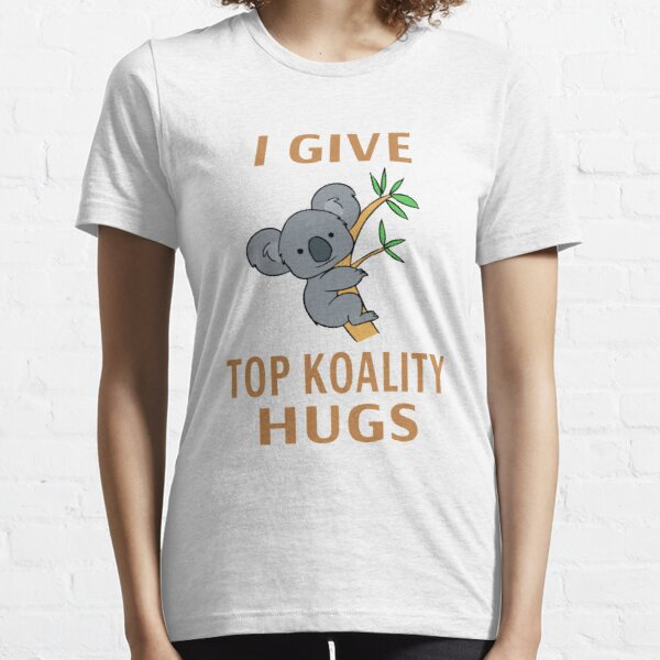 I Give Top Koality Hugs Essential T-Shirt