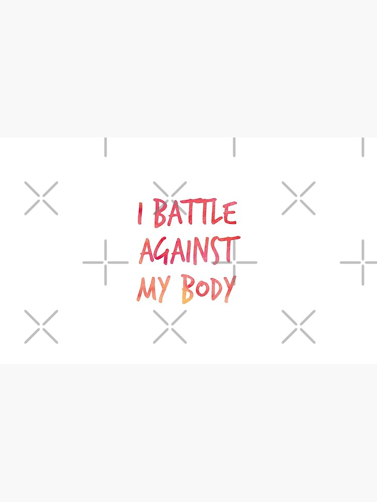I battle against my body by Isabelle-Anne