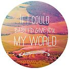 i'd give you my world 2 by youngkinderhook