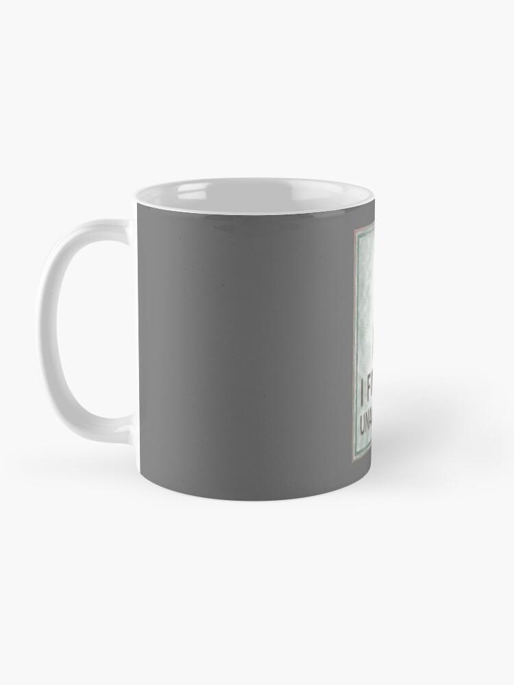 Alternate view of I Find You Unacceptable Mug