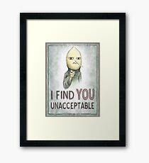 I Find You Unacceptable Framed Print