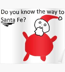 Do you know the way to Santa Fe? Poster