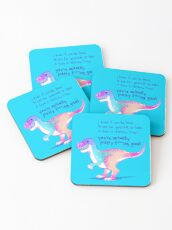 """""""You're Actually Pretty F***ing Great"""" Rainbow T-Rex Coasters"""