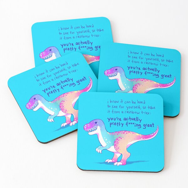 """""""You're Actually Pretty F***ing Great"""" Rainbow T-Rex Coasters (Set of 4)"""