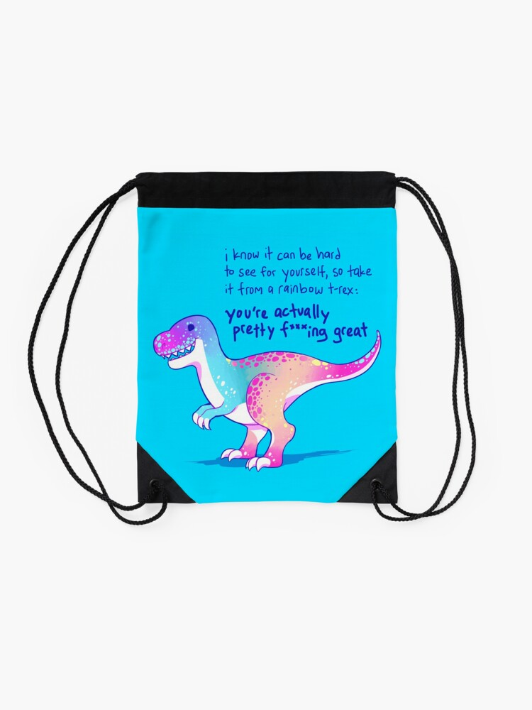 "Alternate view of ""You're Actually Pretty F***ing Great"" Rainbow T-Rex Drawstring Bag"
