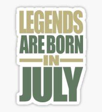 Legends Are Born In July Sticker