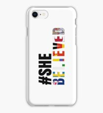 She Believed USWNT  iPhone Case/Skin