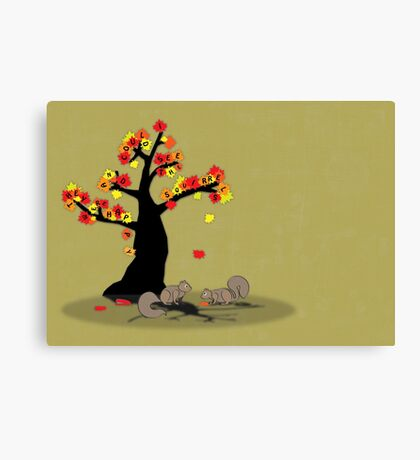 I could see the squirrels and they were happy Canvas Print