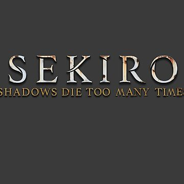 Sekiro -Shadows die Too many times by moonfist