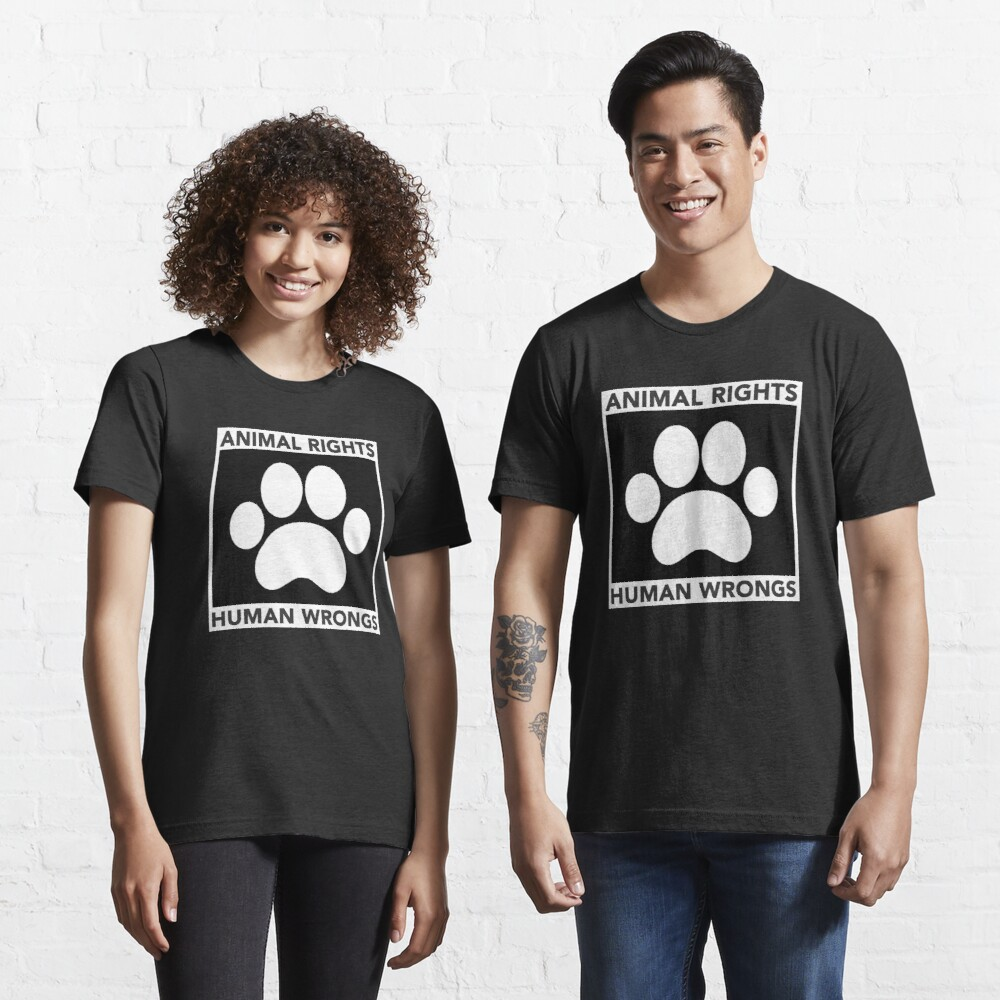 Animal Rights over Human Wrongs Essential T-Shirt