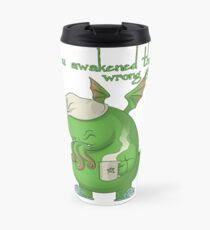 CTHULHU WOKE UP Travel Mug