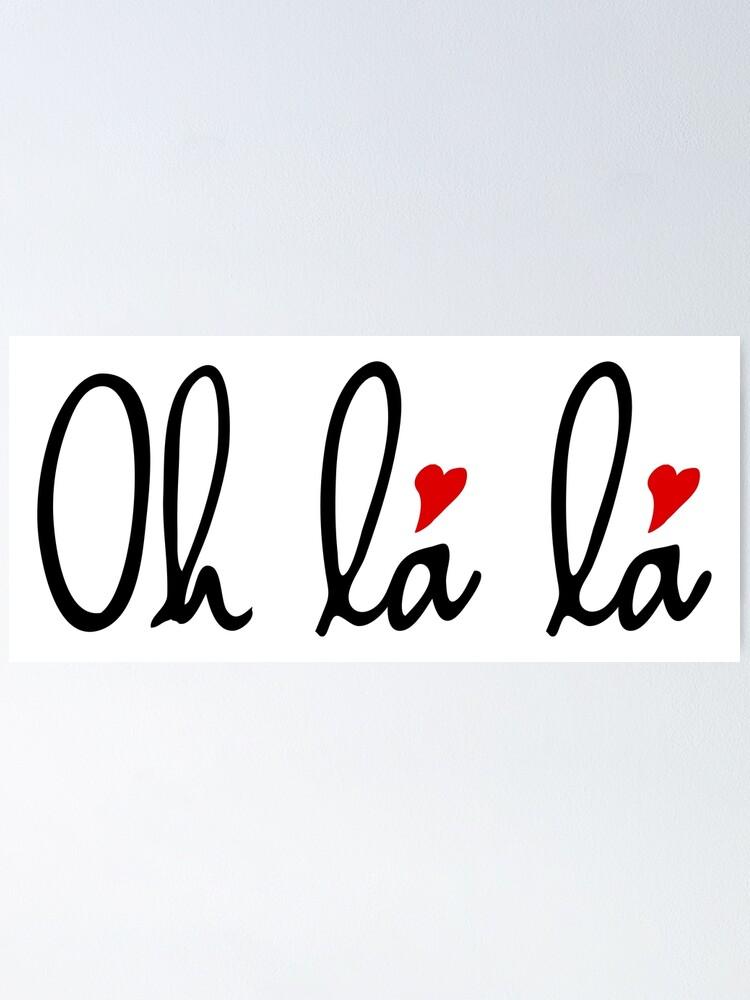 Póster «Oh la la, arte de la palabra francesa con corazones rojos» de  beakraus | Redbubble