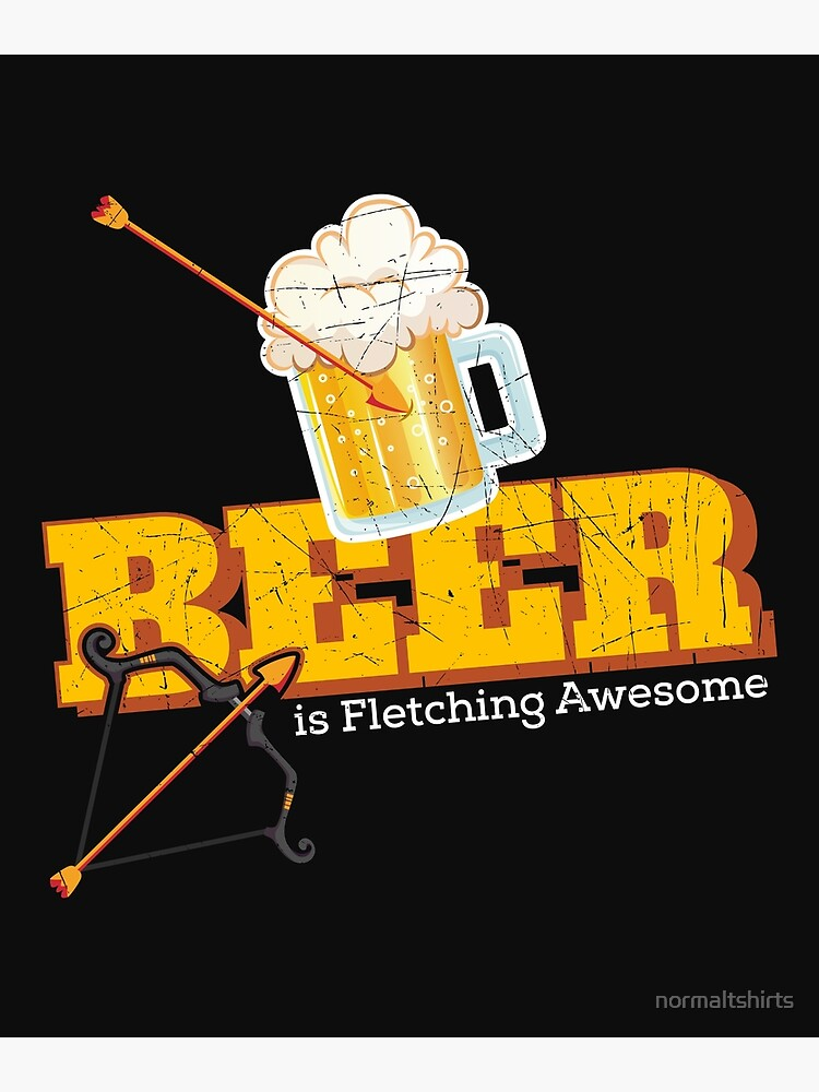 Funny Archery Beer Is Fletching Awesome Bow Hunting Archery Terms Greeting Card By Normaltshirts Redbubble