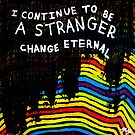 I Continue To Be A Stranger Change Eternal by Kari Sutyla