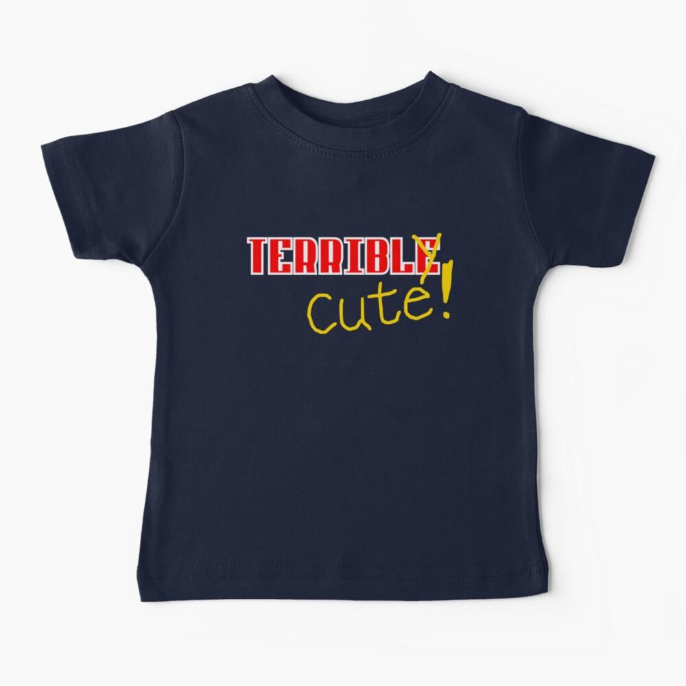 Terribly Cute Baby T-Shirt