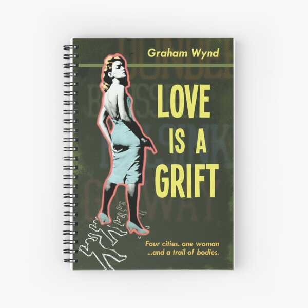 Love is a Grift - Graham Wynd Spiral Notebook