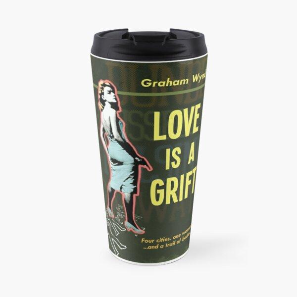 Love is a Grift - Graham Wynd Travel Mug
