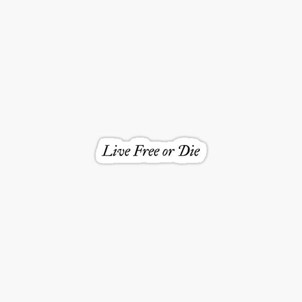 Lebe frei oder stirb Sticker