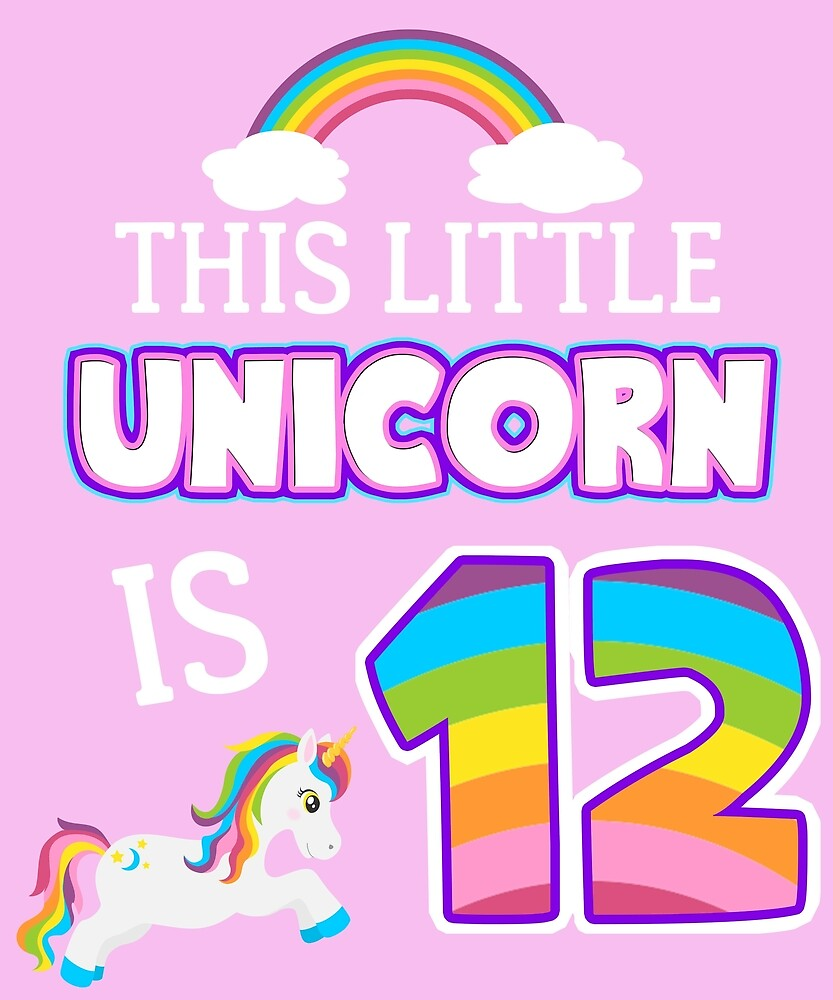 This Little Unicorn Is 12 12th Birthday Gift Ideas For Years Old And Rainbow Lover Kids