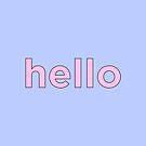 Hello. by hannahison
