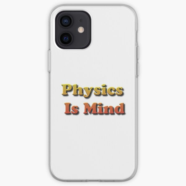 Physics Is Mind iPhone Soft Case