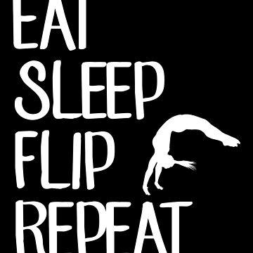 Eat sleep flip repeat - Funny Gymnast by alexmichel