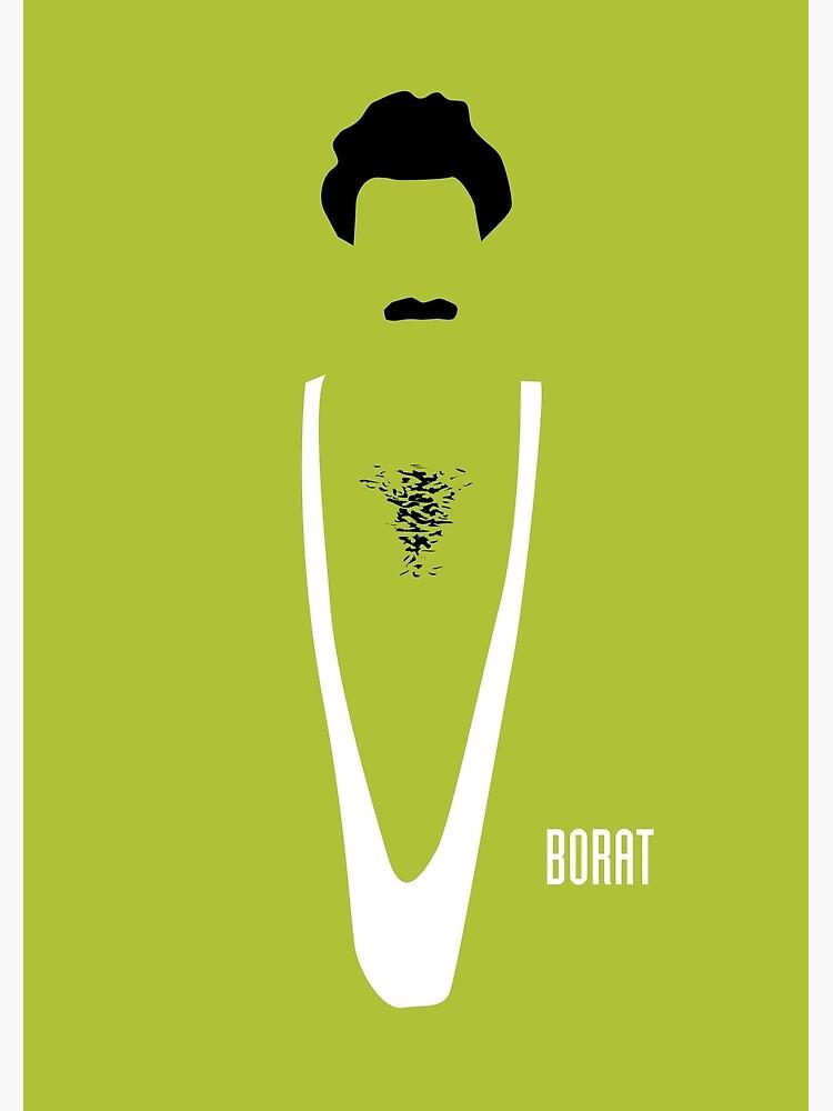 Borat - Alternative Movie Poster by MoviePosterBoy
