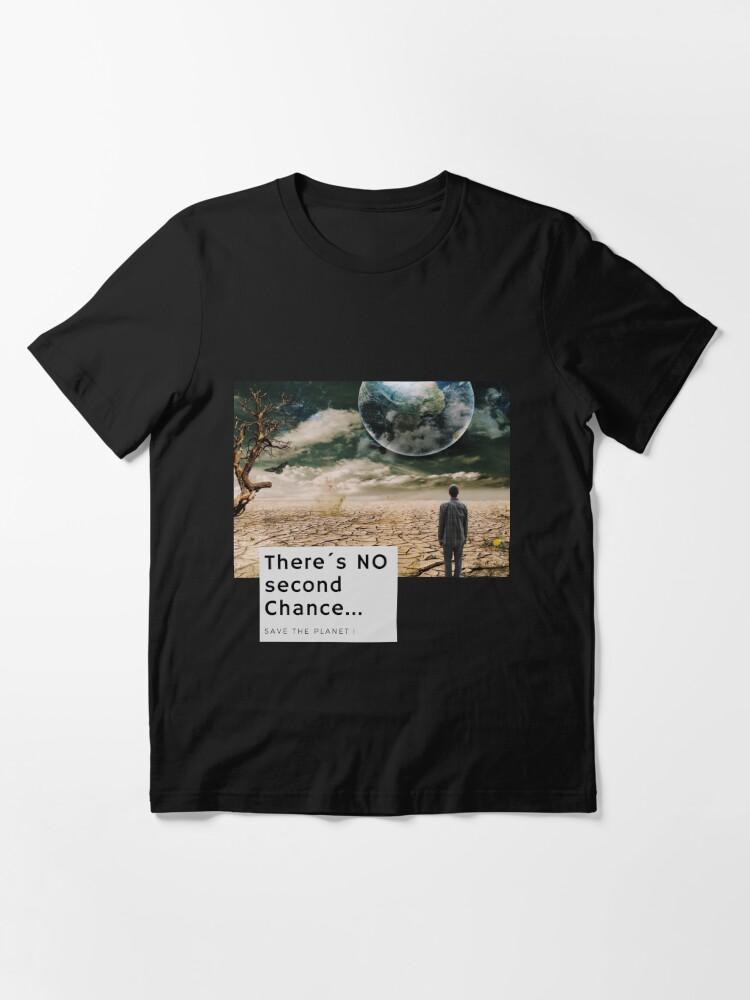 Alternative Ansicht von There´s no second Chance - Save the Planet Essential T-Shirt