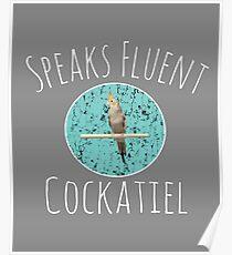 Top Fun Speaks Fluent Cockatiel Gift Design Poster