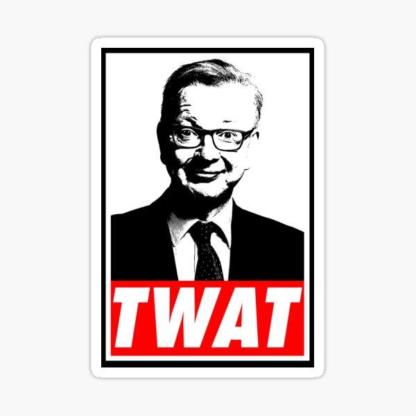 Michael Gove Twat Sticker