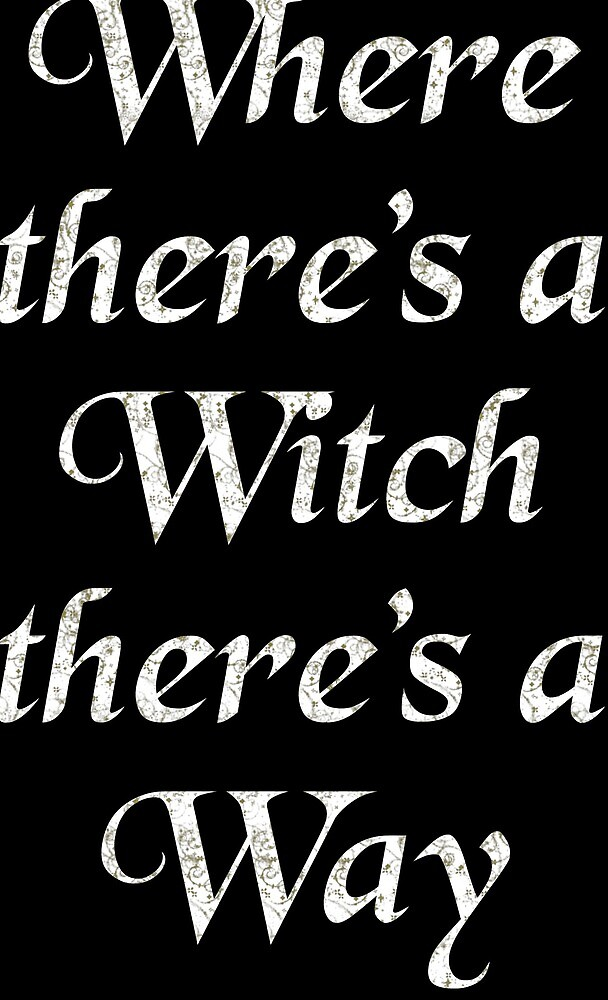 Where there's a Witch there's a Way - dark background by svehex