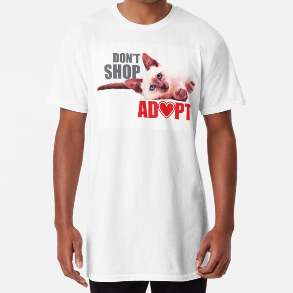 Don't shop - adopt Long T-Shirt